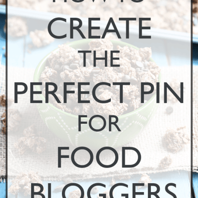 How to Create the Perfect Pin for Food Bloggers