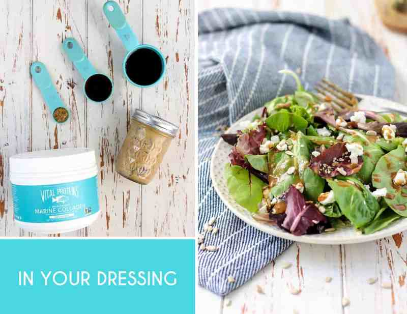In your smoothie Everyday Easy Ways to Add Collagen to Your Diet... Easy to add a scoop to homemade dressings.