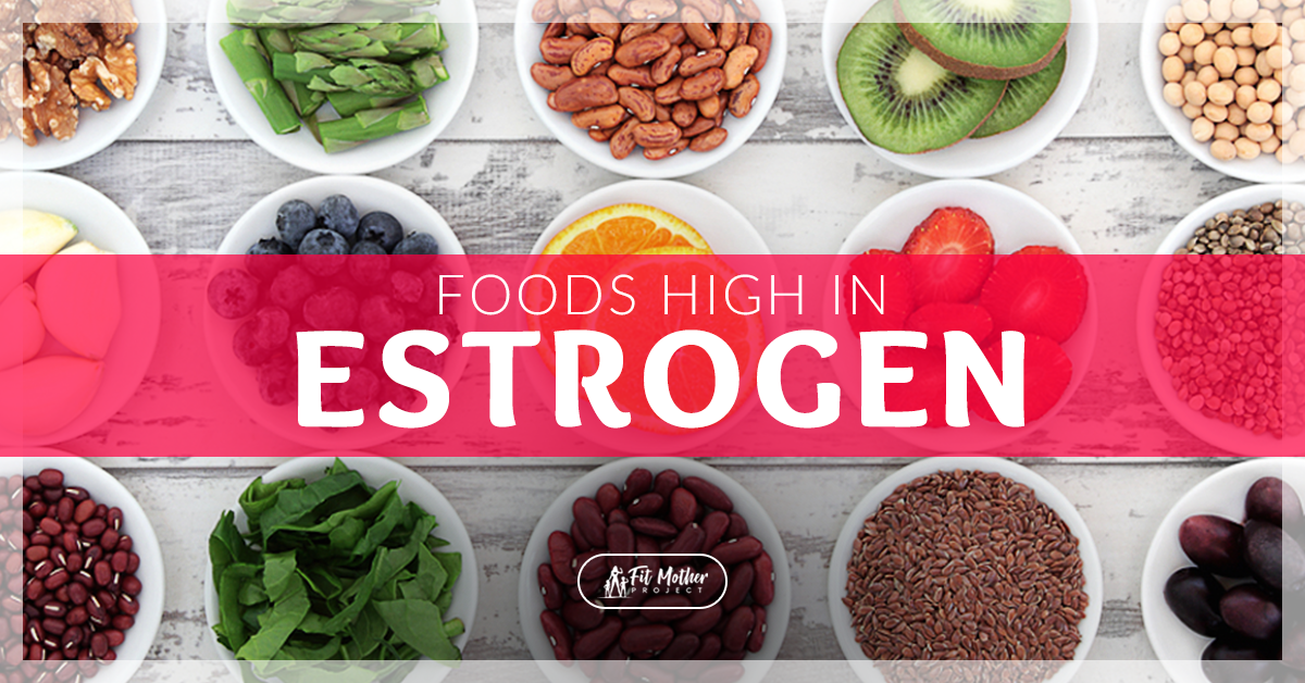 17 Healthy Foods High in Estrogen | The Fit Mother Project