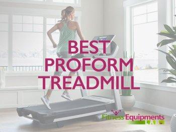 Best Proform Treadmill