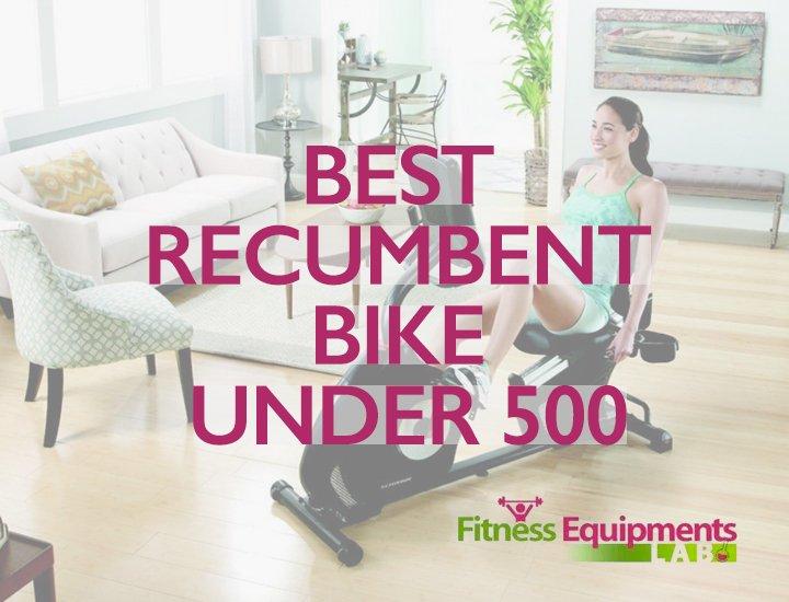 Best Recumbent Bike Under 500