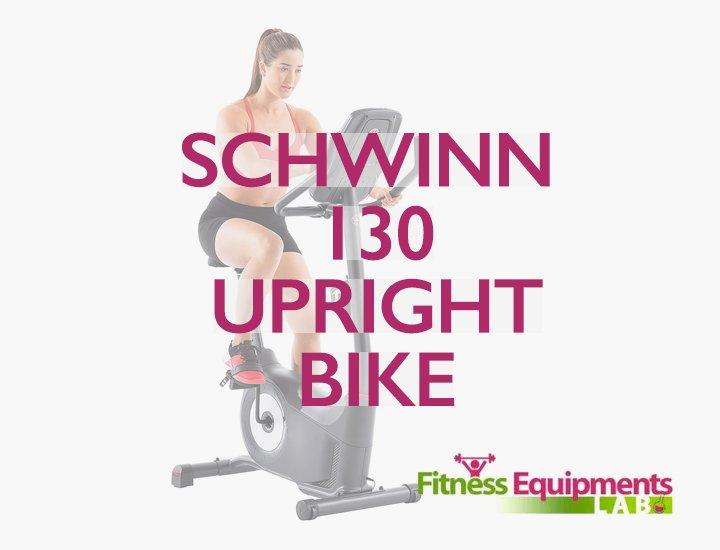 Schwinn 130 Upright Bike Review - Fitness Equipments Lab