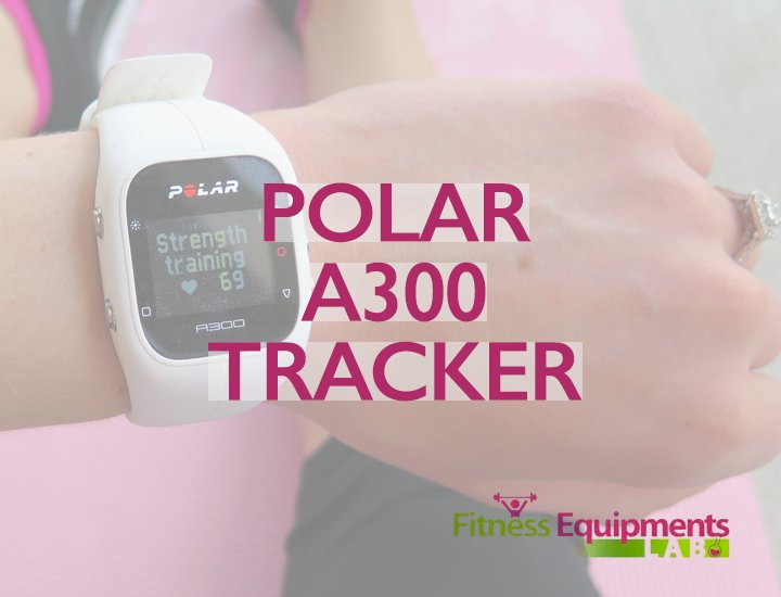 Polar A300 Review