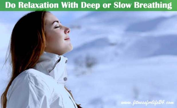 Do Relaxation-With Deep or Slow Breathing