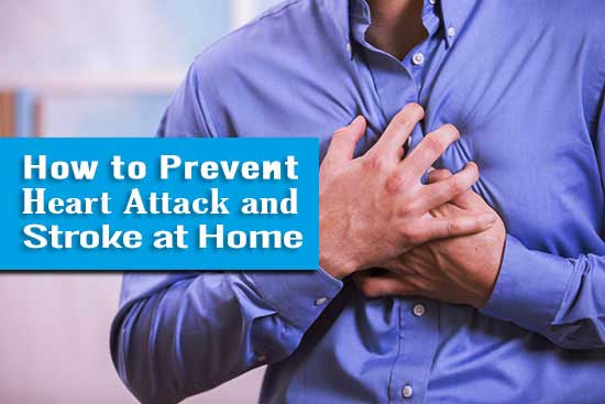 How to Prevent Heart Attack and Stroke