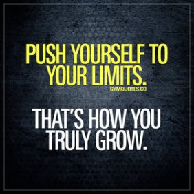 push-yourself-to-your-limits-thats-how-you-truly-grow-motivational-gym-quotes