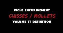 ? VOLUME ET DÉFINITION – CUISSES ET MOLLETS – FICHE ENTRAINEMENT #5