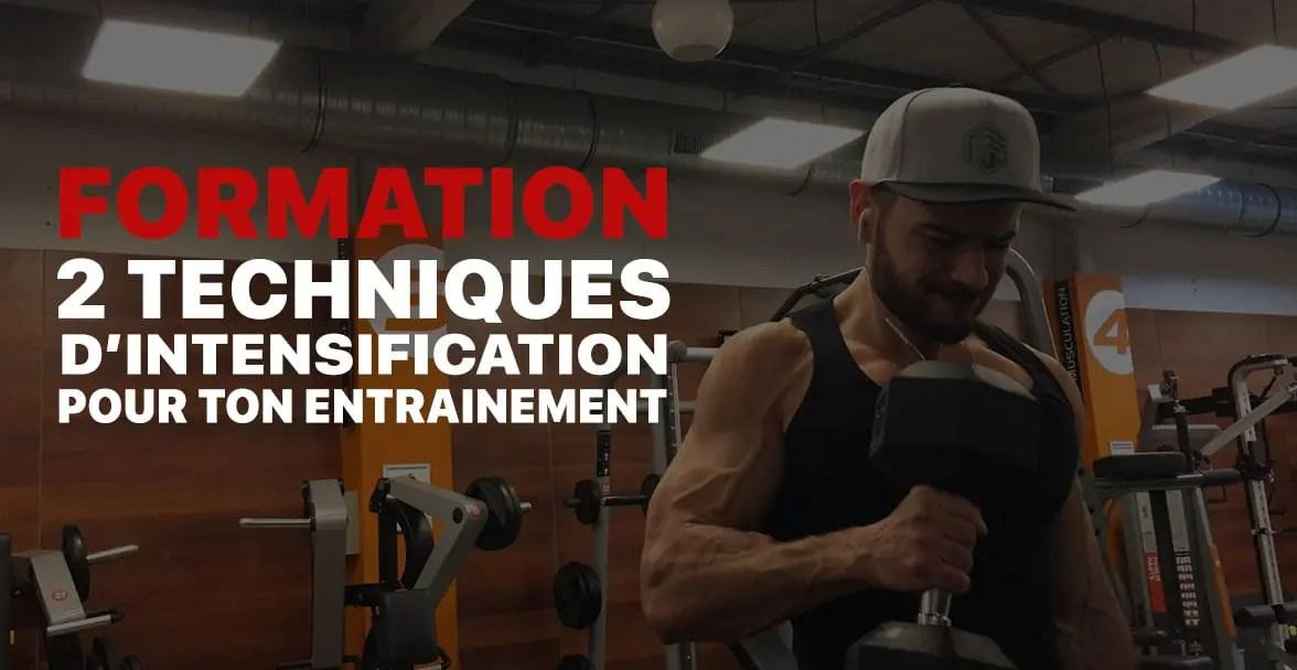 Formation : Les 2 bonnes techniques d'intensification en Musculation