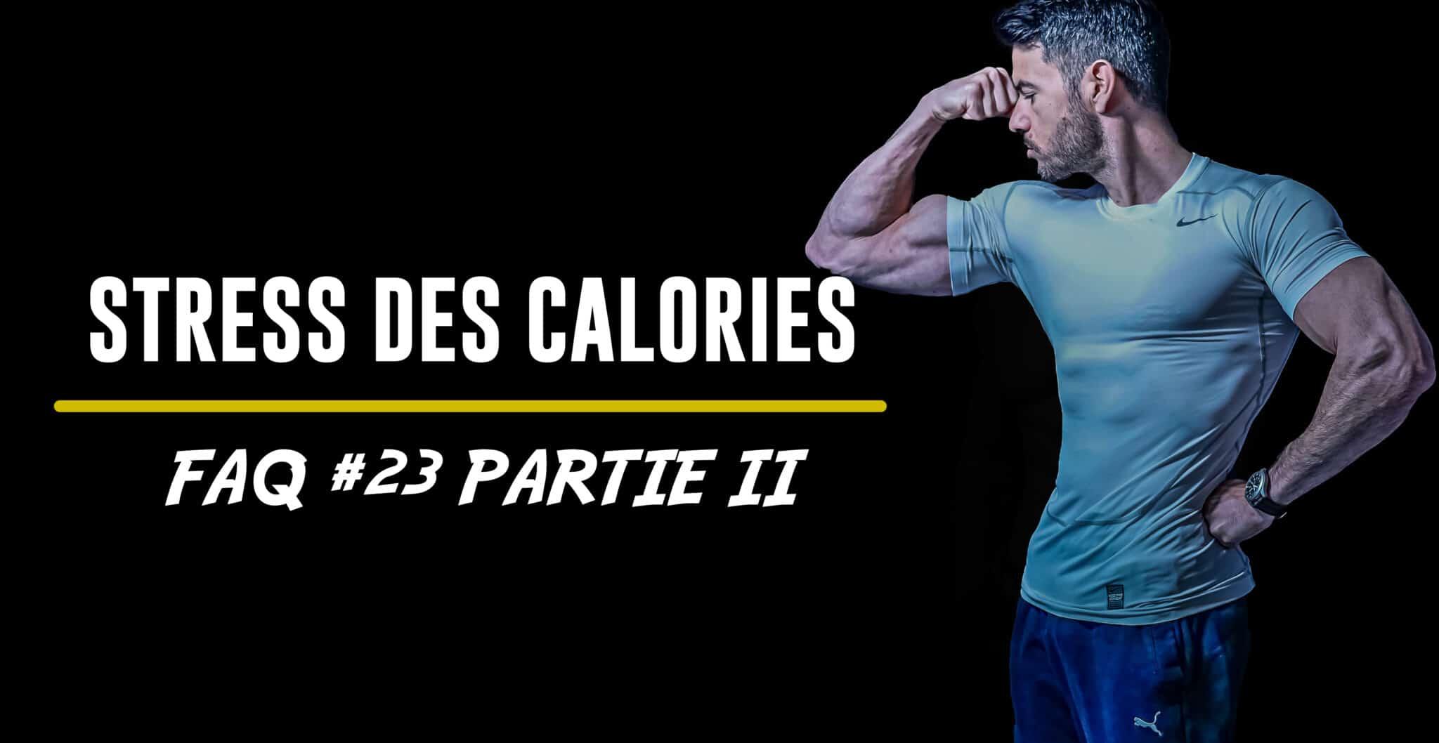 Compter mes calories me stress énormément FAQ 23 partie 2