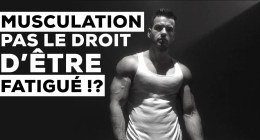 Faut-il s'entrainer fatigué en musculation?