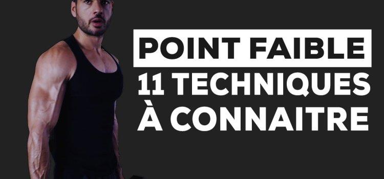 Point faible musculaire, 11 techniques pour forcer le développement