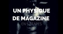 5 conseils pour un physique de magazine
