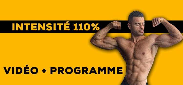🔒Programme Intensité 110% : Mes entrainements de musculation très intense