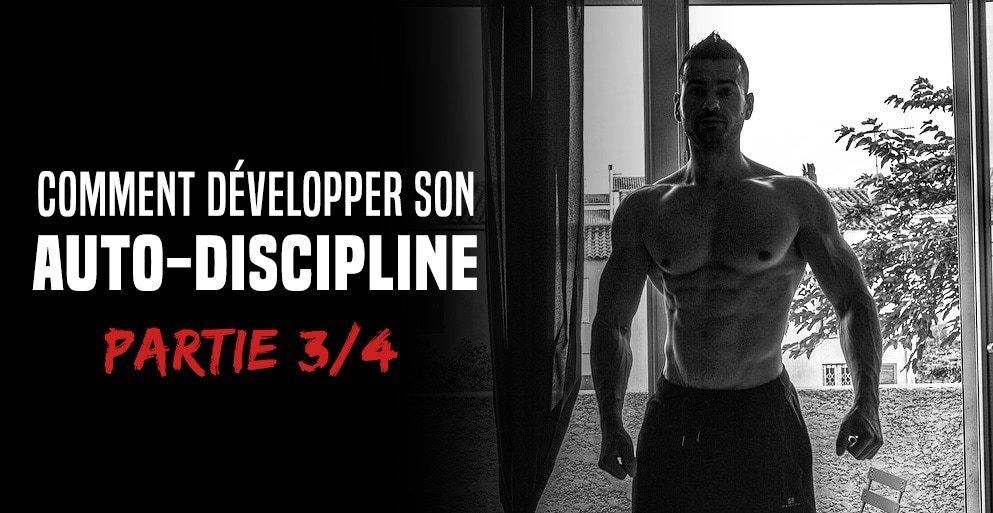 Comment développer son auto-discipline – Formation partie 3/4