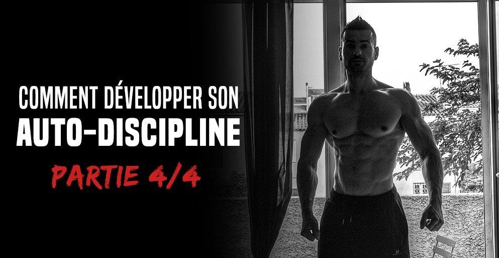 Comment développer son auto-discipline – Formation partie 4/4