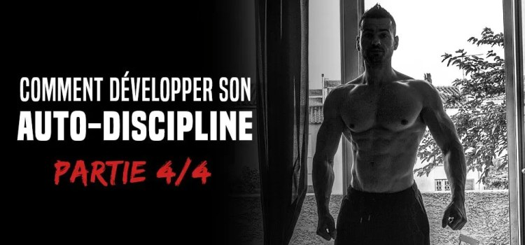 🔒 Comment développer son auto-discipline - Formation partie 4/4