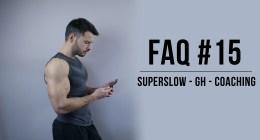 🔒FAQ #15 : Choisir son coach, le superslow, adapter son entrainement,etc