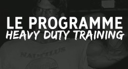 Heavy Duty Training : le programme complet de musculation