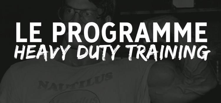 Heavy Duty Training : le programme complet de musculation