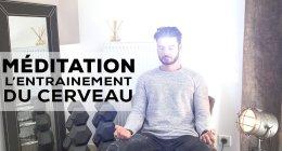Muscler son cerveau avec la méditation pour améliorer son bien-être