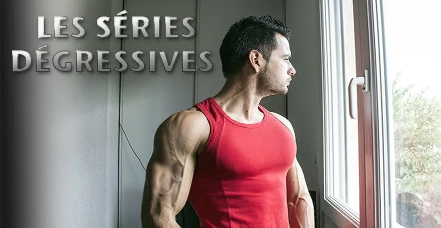 Musculation séries dégressives