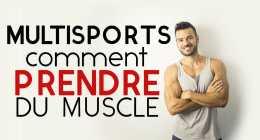 Prendre de la masse musculaire malgré une pratique sportive intense