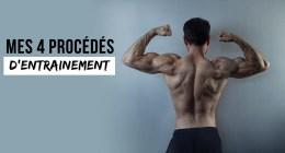 🔒Mes 4 procédés d'entrainement en musculation