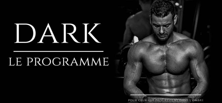 🔒Programme DARK , l'entrainement de musculation complet - vidéo et pdf