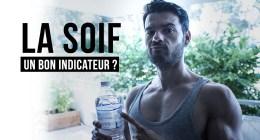 🔒L'eau, pourquoi la soif n'est pas un bon indicateur en musculation