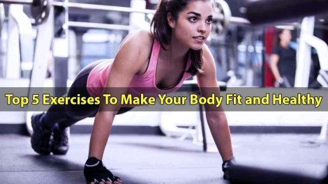 Top-5-Exercises-To-Make-Your-Body-Fit-and-Healthy