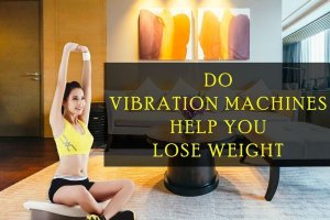 Do-Vibration-Machines-Help-You-Lose-Weight
