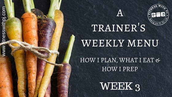 A Trainer's Weekly Menu – Week 3