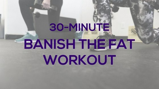 30-Minute Banish Fat Workout