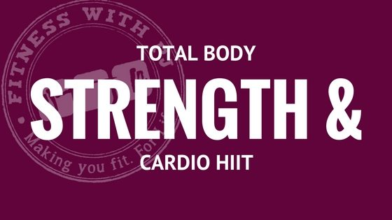 Total Body Strength & Cardio HIIT Workout