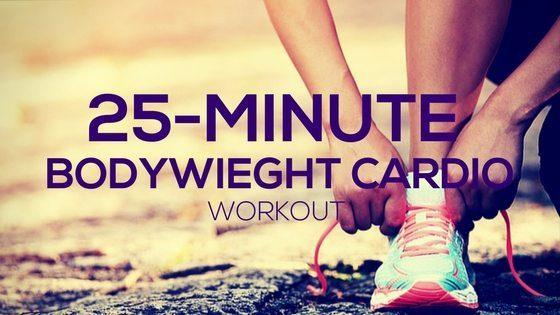 25-Min Bodyweight Cardio Workout
