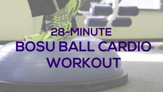 28-Min-BOSU_Ball-Cardio-Workout-Fitness-with-PJ-blog