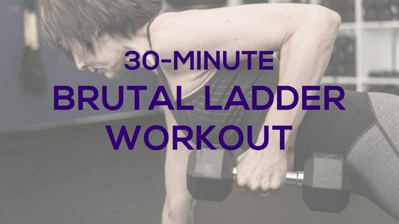 30-Minute Brutal Ladder Workout