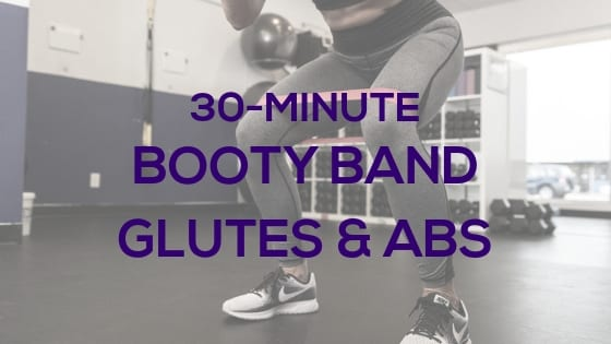 30-Minute Booty Band Glutes & Abs