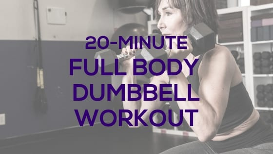 20-Minute Full Body Dumbbell Workout