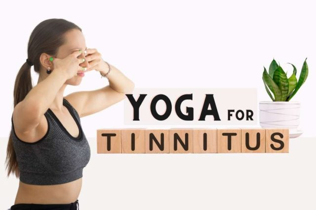 Yoga for Tinnitus Aid and Ear Ringing