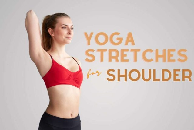 yoga stretches for shoulder-Yoga for Shoulder Ache: 7 Shoulder Stretches Which Relieve Ache Immediately