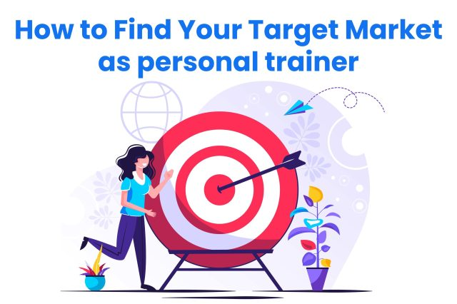 How to find your Target Market for Personal Training - feature image of someone standing next to an arrow in a bullseye.