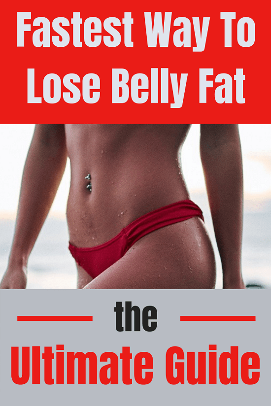 Fastest Way To Lose Belly Fat (THE ULTIMATE GUIDE ...