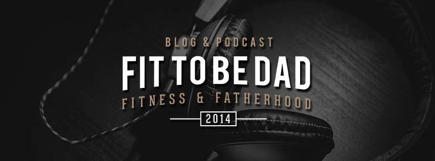 Fit To Be Dad - Unscripted podcast