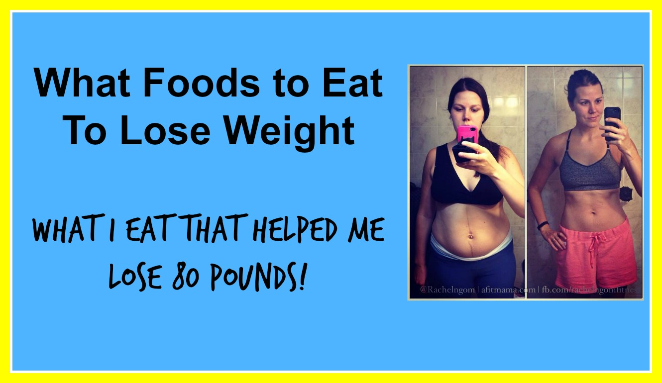 best foods to eat lose weight fit with rachel
