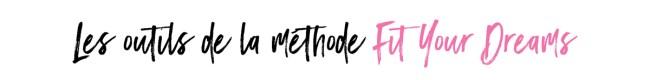 les-outils-de-la-methode-fit-your-dreams