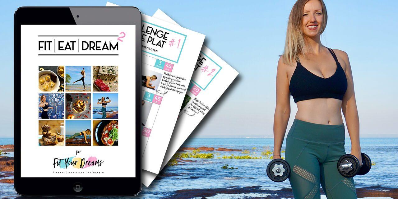 Nouveau : le guide Fit Eat Dream 2 GRATUIT