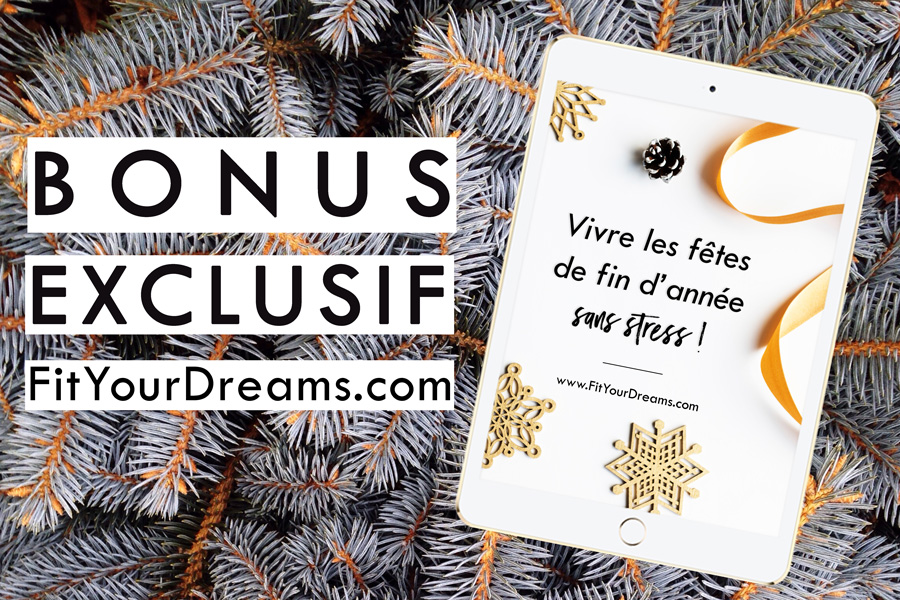 Bonus-fêtes-sans-stress-fit-your-dreams
