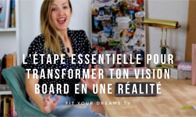 L'étape essentielle pour transformer ton vision board en réalité