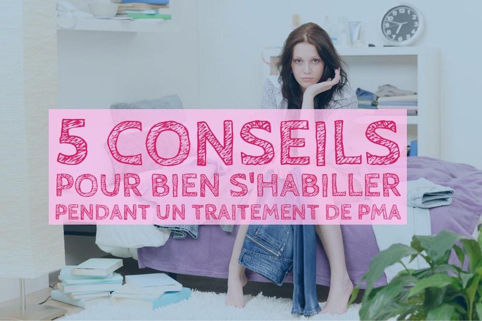 5 conseils pour bien s'habiller pendant un traitement de PMA !